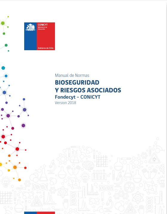Velar por el cumplimiento de las normativas establecidas en el Manual de Normas de Bioseguridad y Riesgos Asociados Fondecyt-CONICYT 2018, disponible en