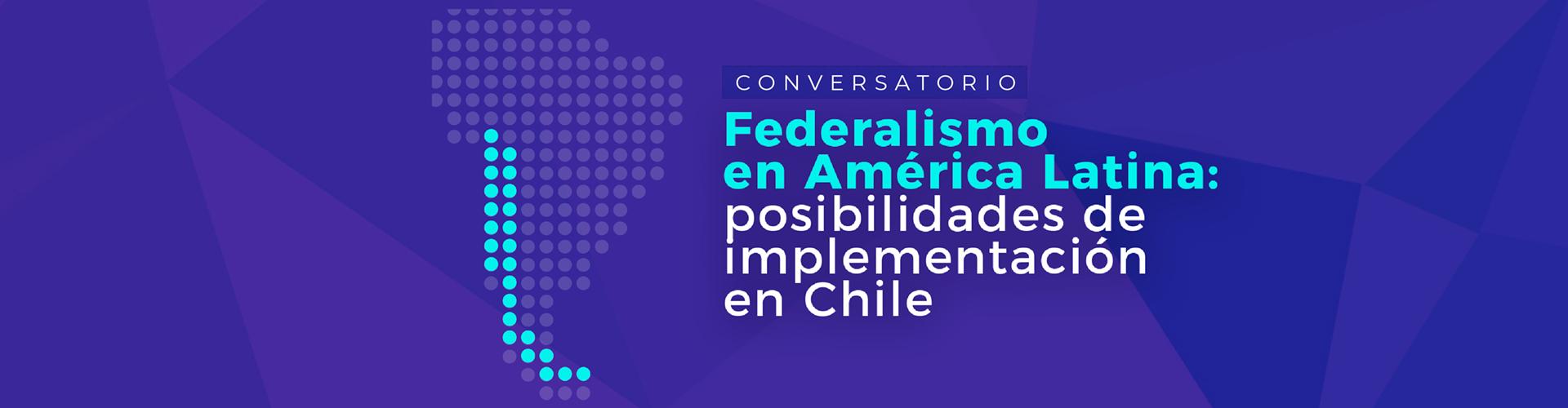 Conversatorio Federalismo en América Latina